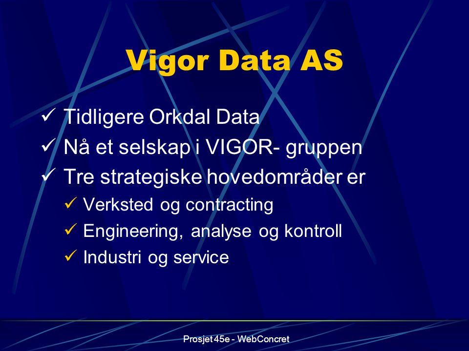 Vigor Data AS Tidligere Orkdal Data Nå et selskap i VIGOR- gruppen