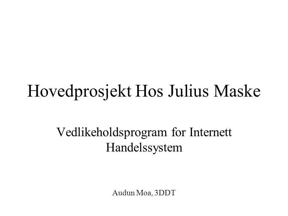 Hovedprosjekt Hos Julius Maske