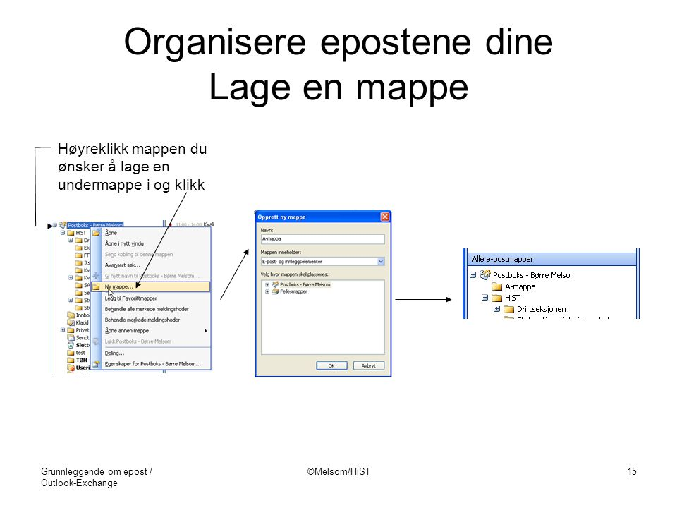 Organisere epostene dine Lage en mappe
