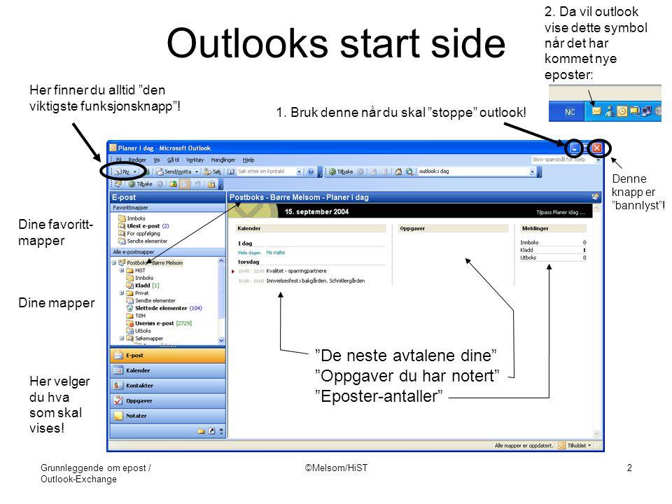Outlooks start side De neste avtalene dine Oppgaver du har notert