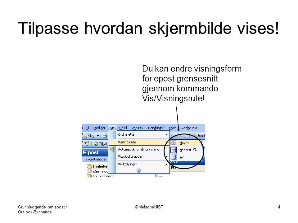 Tilpasse hvordan skjermbilde vises!