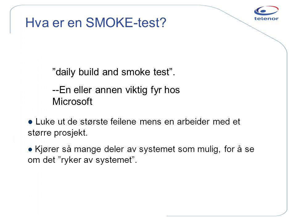 Hva er en SMOKE-test daily build and smoke test .