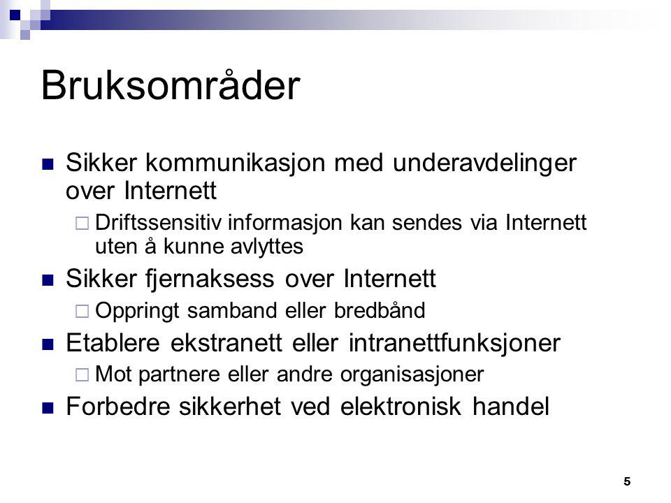 Bruksområder Sikker kommunikasjon med underavdelinger over Internett