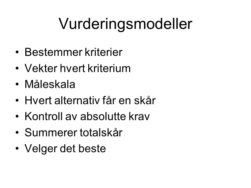 Vurderingsmodeller Bestemmer kriterier Vekter hvert kriterium