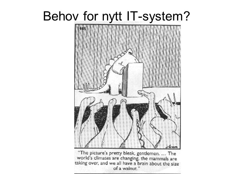 Behov for nytt IT-system