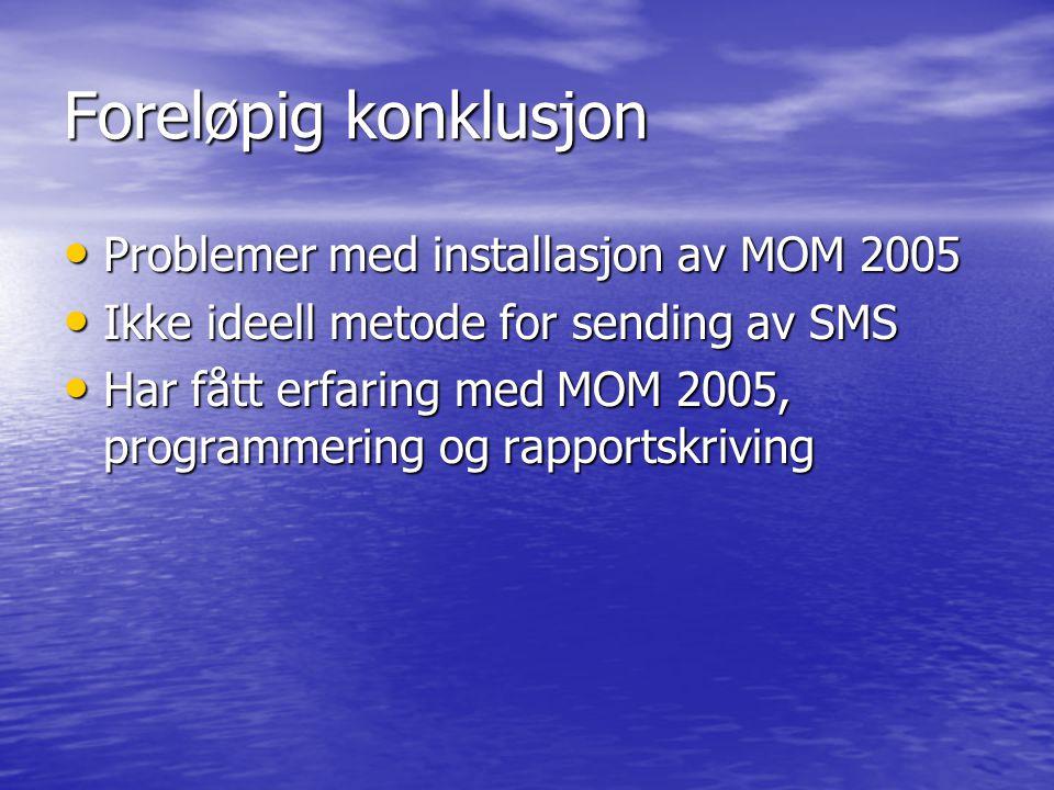 Foreløpig konklusjon Problemer med installasjon av MOM 2005