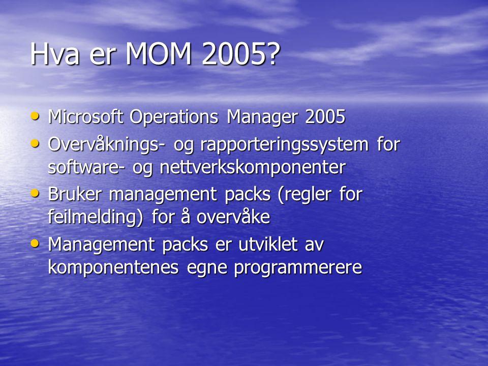 Hva er MOM 2005 Microsoft Operations Manager 2005