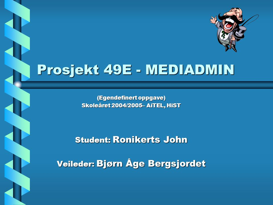 Prosjekt 49E - MEDIADMIN Student: Ronikerts John