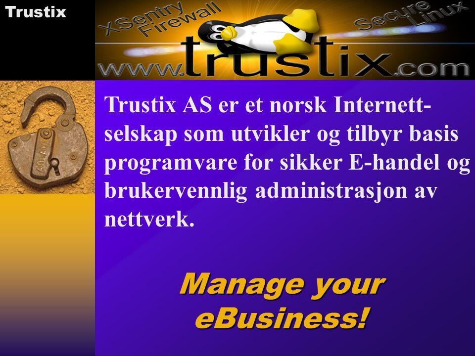 Trustix AS er et norsk Internett-selskap som utvikler og tilbyr basis programvare for sikker E-handel og brukervennlig administrasjon av nettverk.