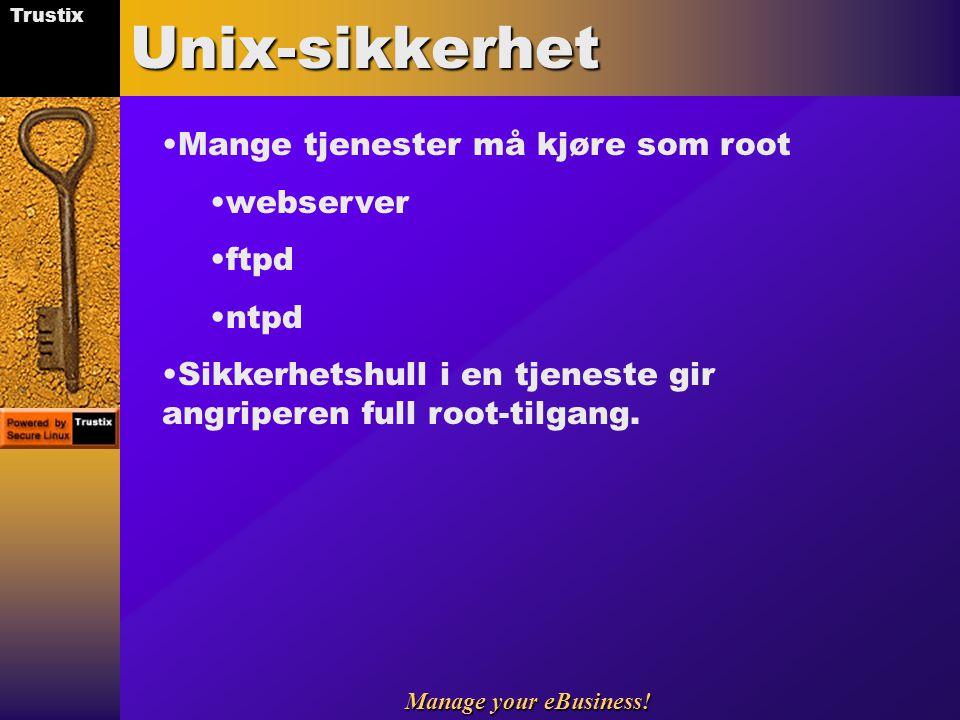 Unix-sikkerhet Mange tjenester må kjøre som root webserver ftpd ntpd