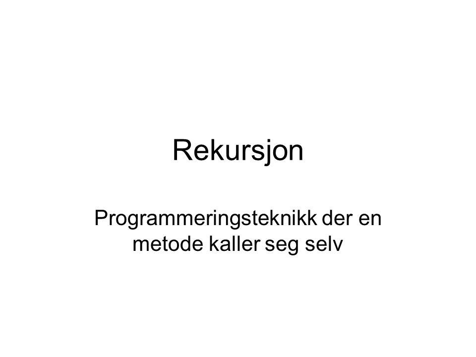 Programmeringsteknikk der en metode kaller seg selv