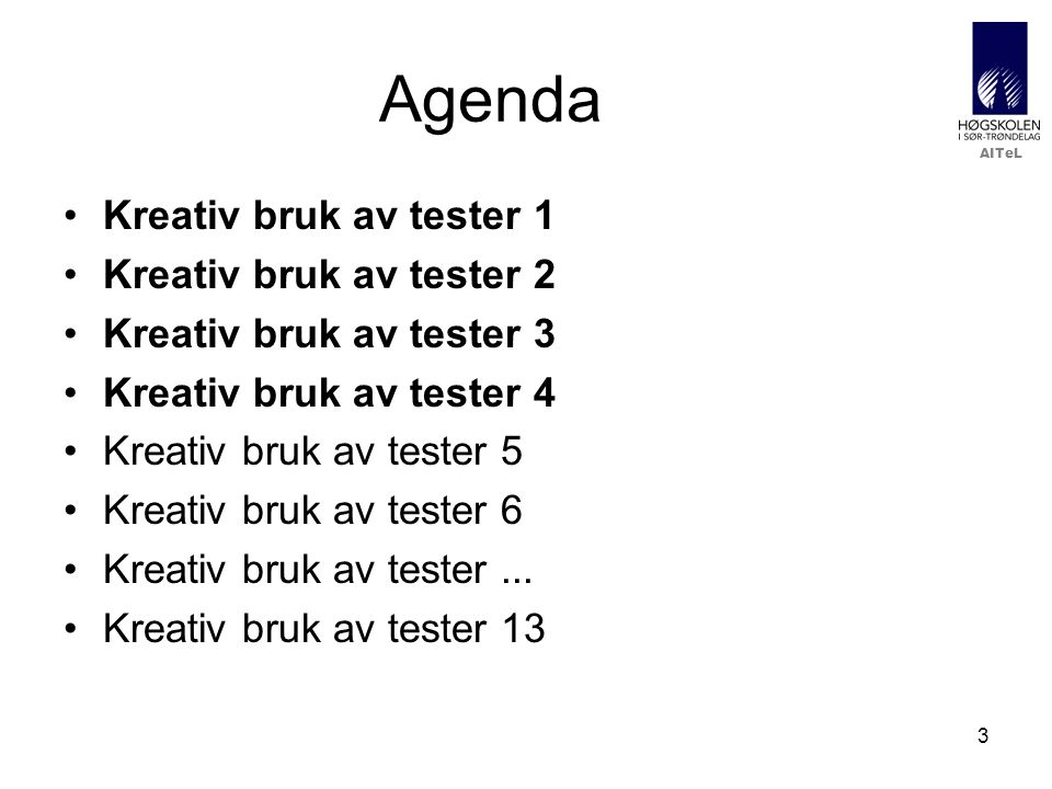 Agenda Kreativ bruk av tester 1 Kreativ bruk av tester 2