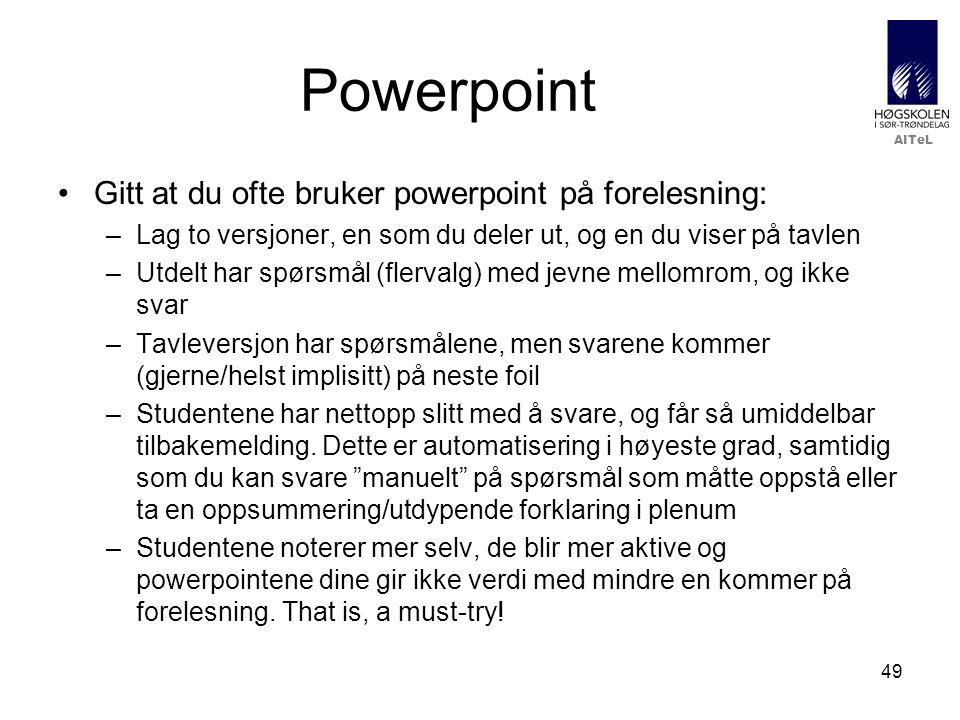 Powerpoint Gitt at du ofte bruker powerpoint på forelesning: