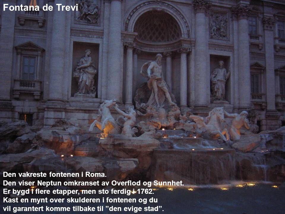 Fontana de Trevi Den vakreste fontenen i Roma.