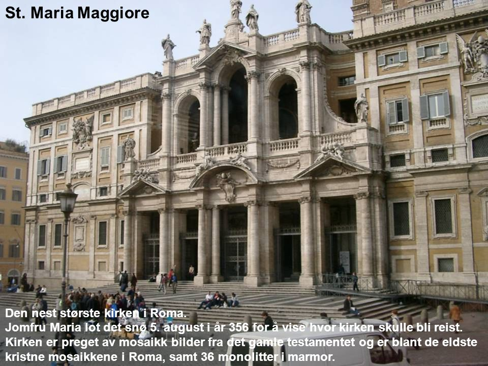 St. Maria Maggiore Den nest største kirken i Roma.