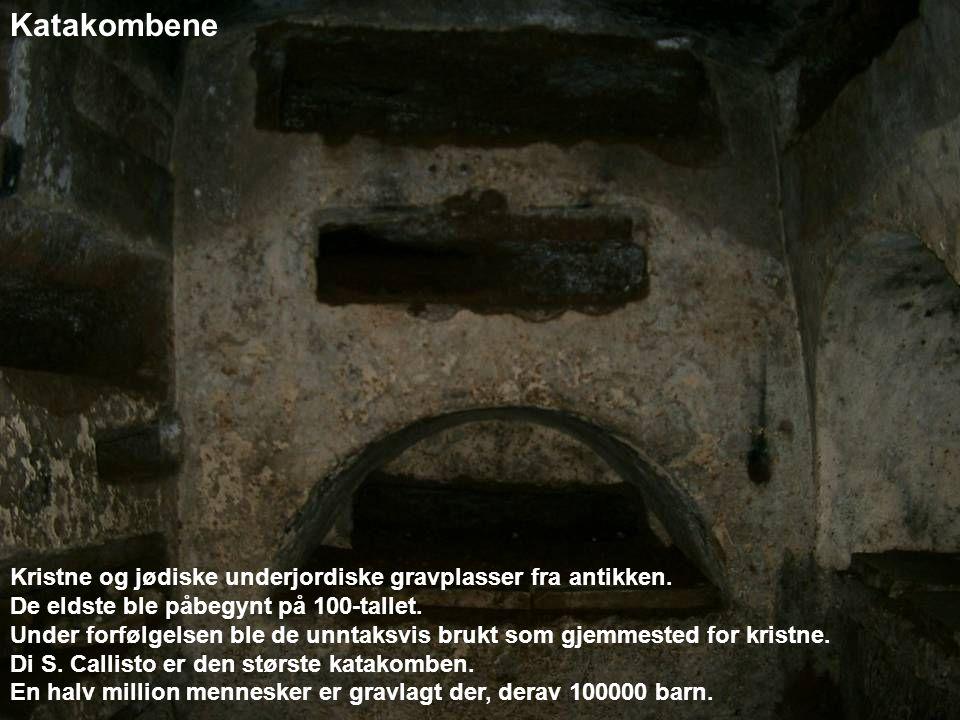 Katakombene Kristne og jødiske underjordiske gravplasser fra antikken.