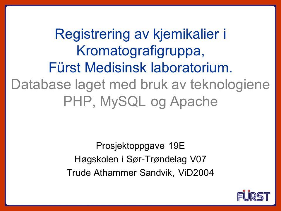 Registrering av kjemikalier i Kromatografigruppa, Fürst Medisinsk laboratorium. Database laget med bruk av teknologiene PHP, MySQL og Apache