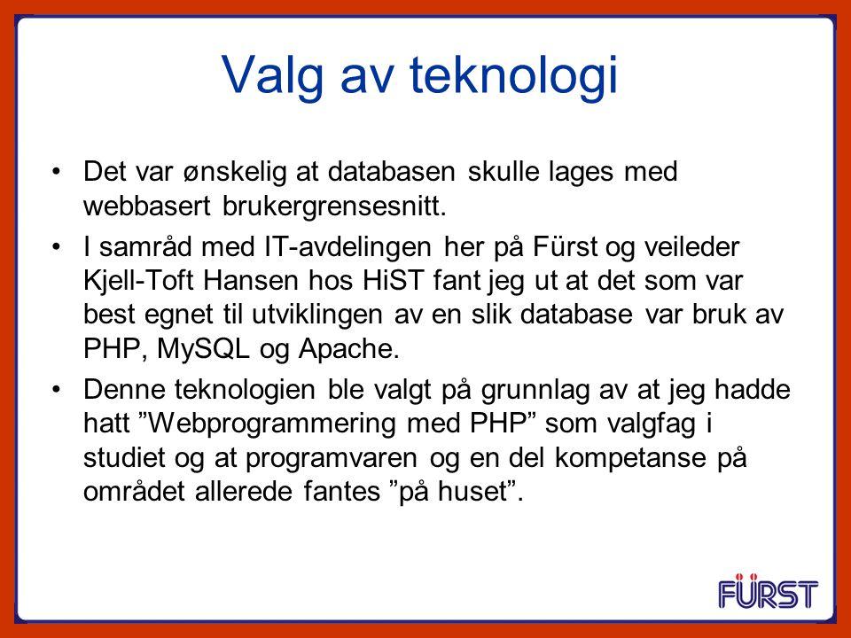 Valg av teknologi Det var ønskelig at databasen skulle lages med webbasert brukergrensesnitt.