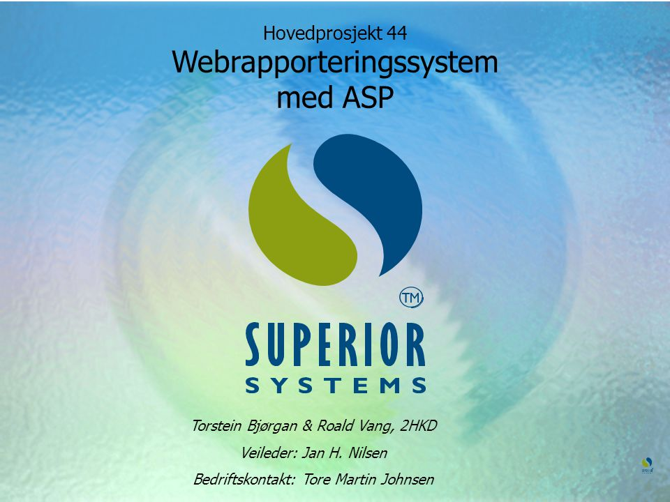 Hovedprosjekt 44 Webrapporteringssystem med ASP