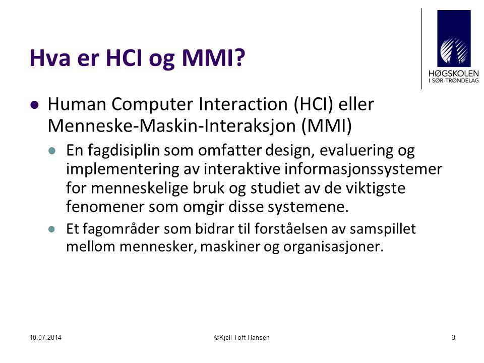 Hva er HCI og MMI Human Computer Interaction (HCI) eller Menneske-Maskin-Interaksjon (MMI)