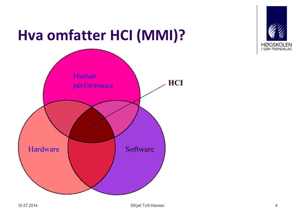 Hva omfatter HCI (MMI) 04.04.2017 ©Kjell Toft Hansen