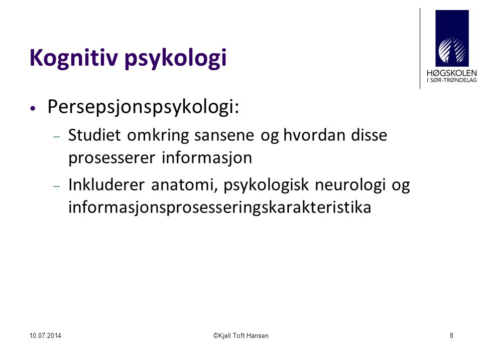 Kognitiv psykologi Persepsjonspsykologi: