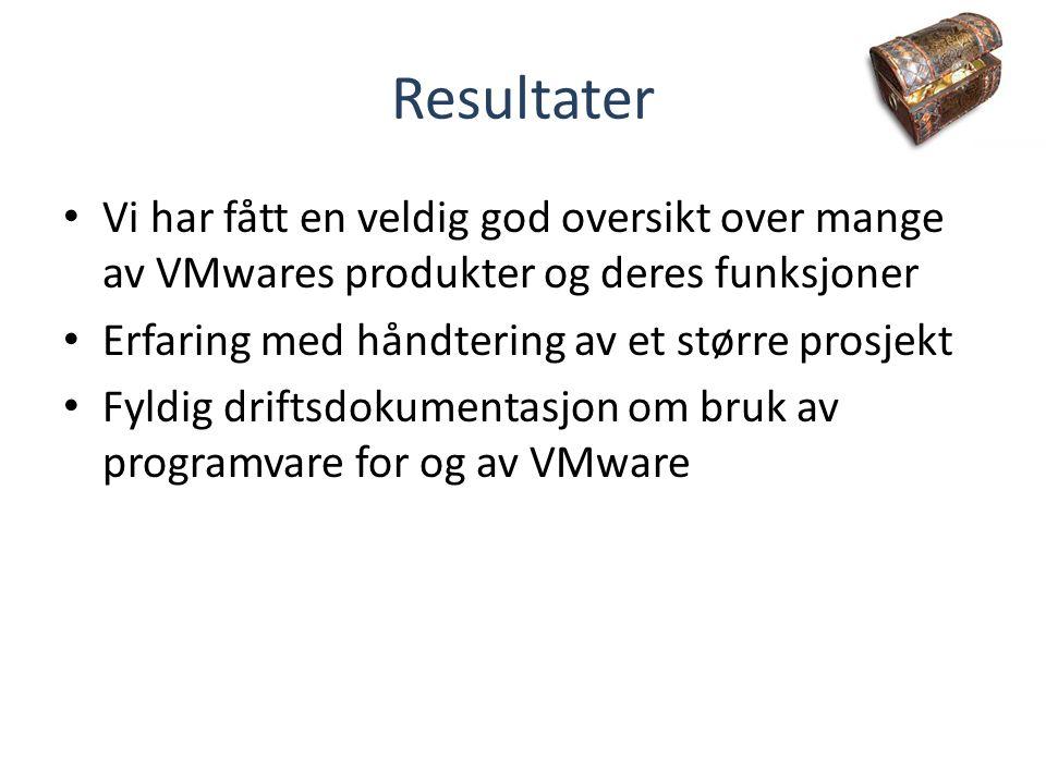Resultater Vi har fått en veldig god oversikt over mange av VMwares produkter og deres funksjoner. Erfaring med håndtering av et større prosjekt.