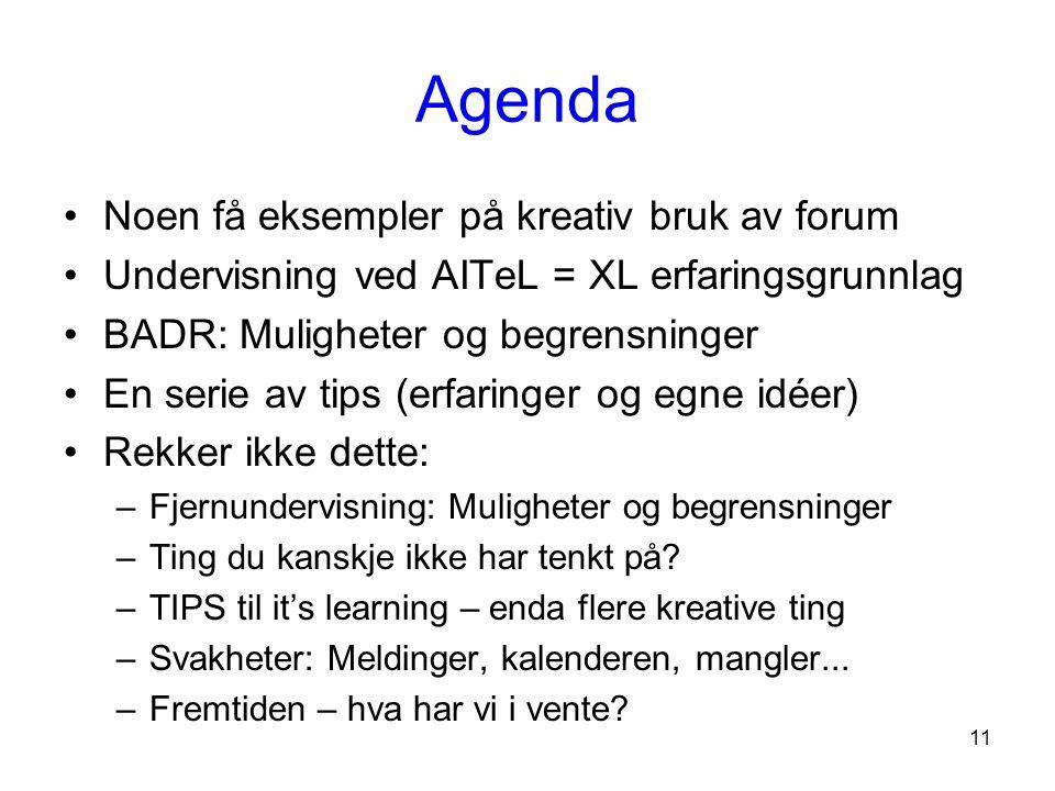 Agenda Noen få eksempler på kreativ bruk av forum
