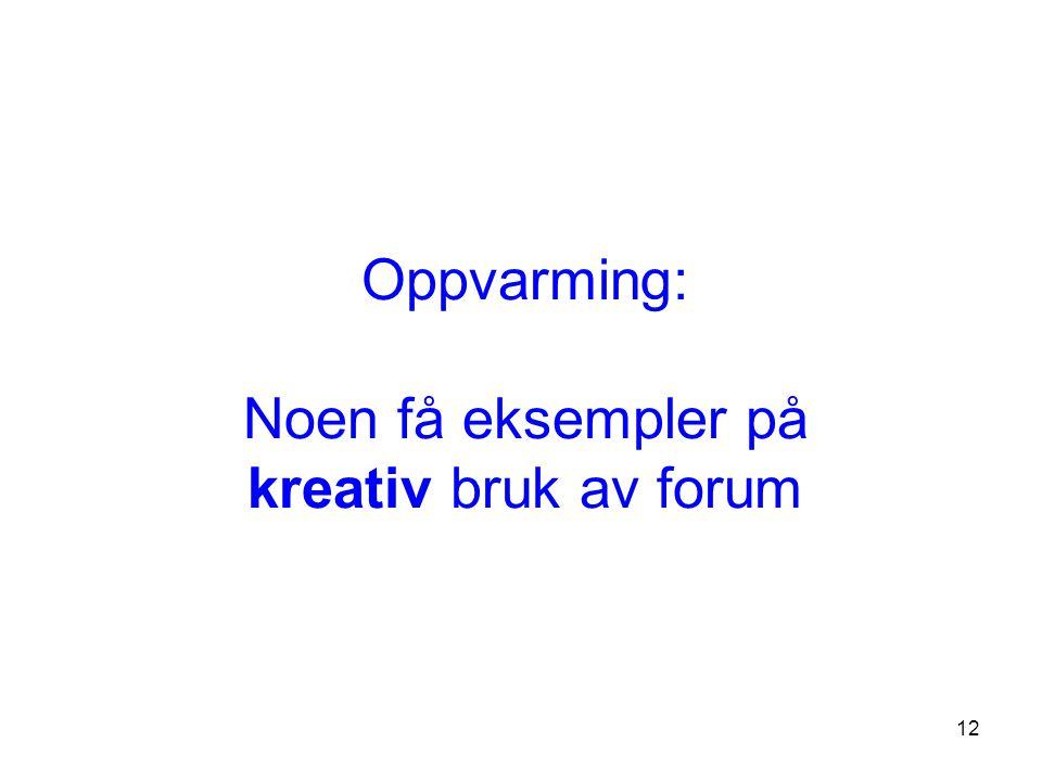 Oppvarming: Noen få eksempler på kreativ bruk av forum