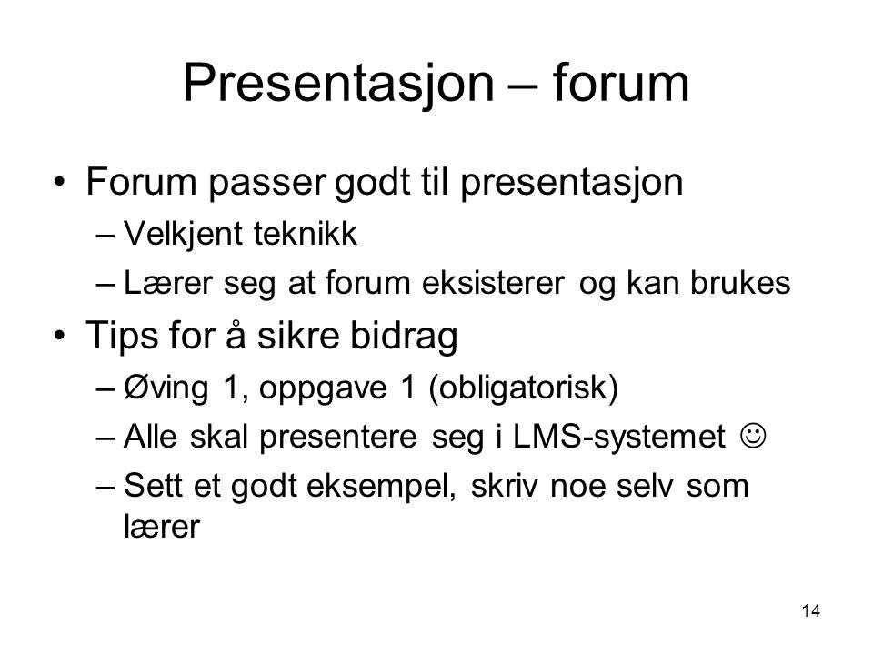 Presentasjon – forum Forum passer godt til presentasjon