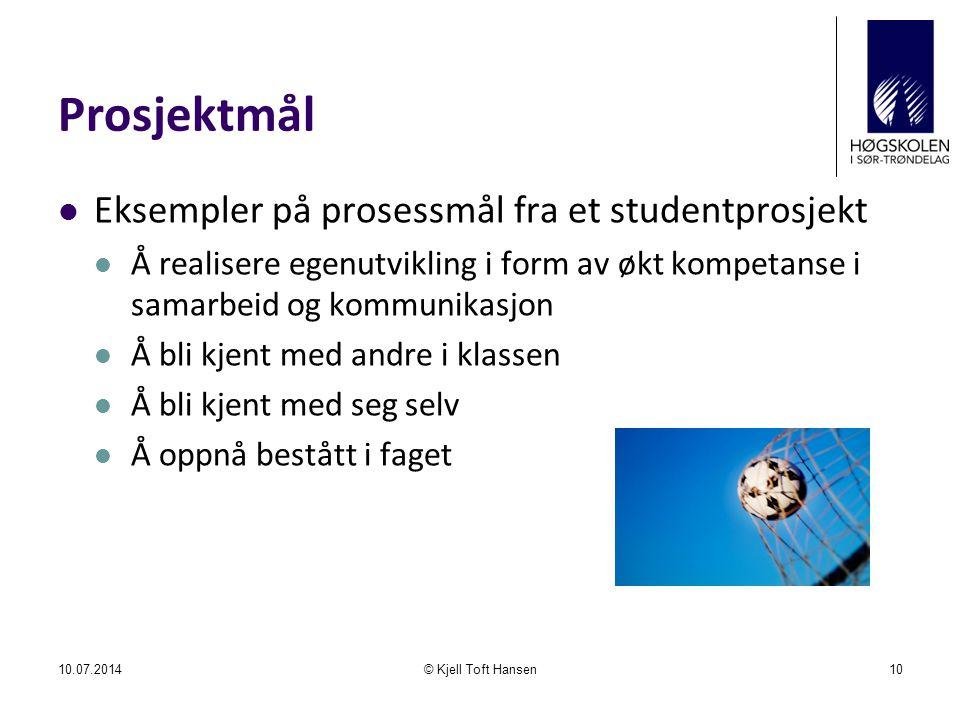 Prosjektmål Eksempler på prosessmål fra et studentprosjekt