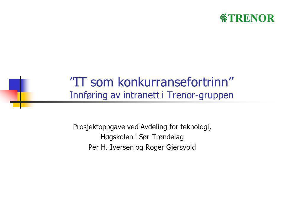 IT som konkurransefortrinn Innføring av intranett i Trenor-gruppen