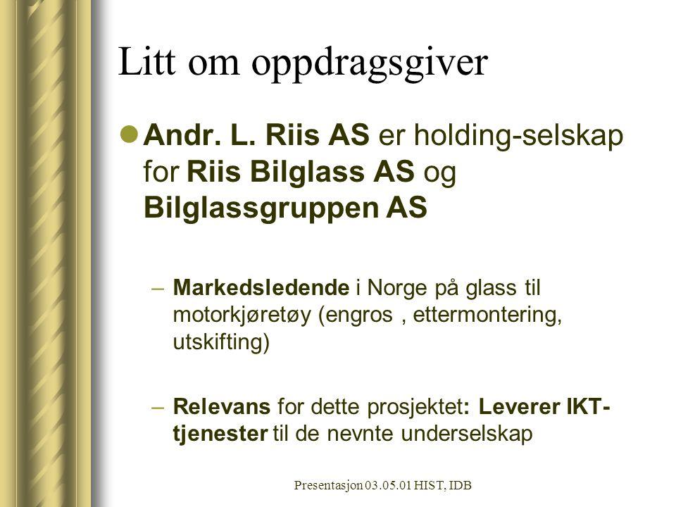 Litt om oppdragsgiver Andr. L. Riis AS er holding-selskap for Riis Bilglass AS og Bilglassgruppen AS.