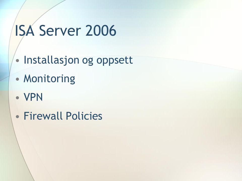 ISA Server 2006 Installasjon og oppsett Monitoring VPN
