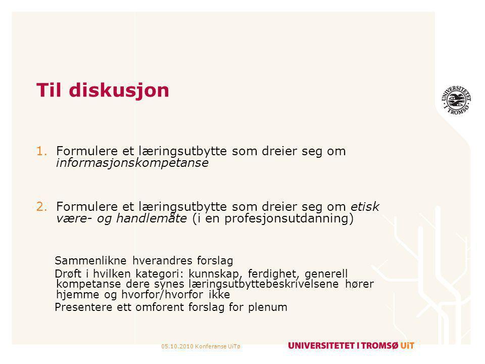 Til diskusjon Formulere et læringsutbytte som dreier seg om informasjonskompetanse.