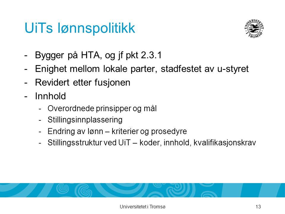 UiTs lønnspolitikk Bygger på HTA, og jf pkt 2.3.1