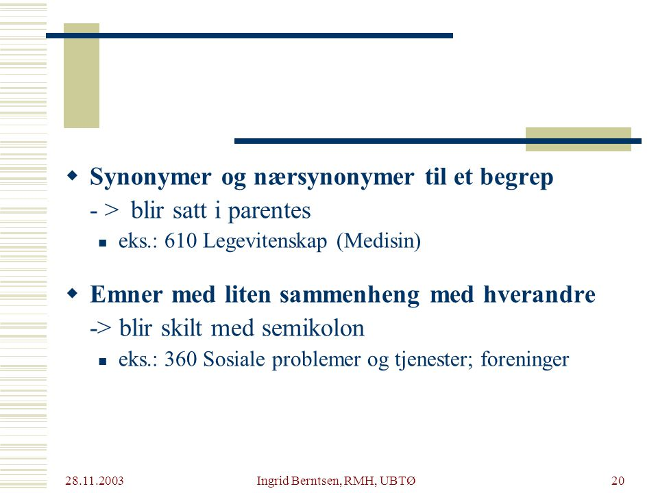 Ingrid Berntsen, RMH, UBTØ