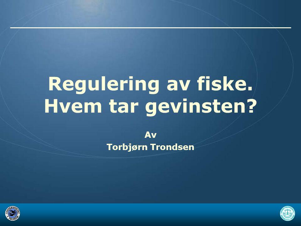 Regulering av fiske. Hvem tar gevinsten