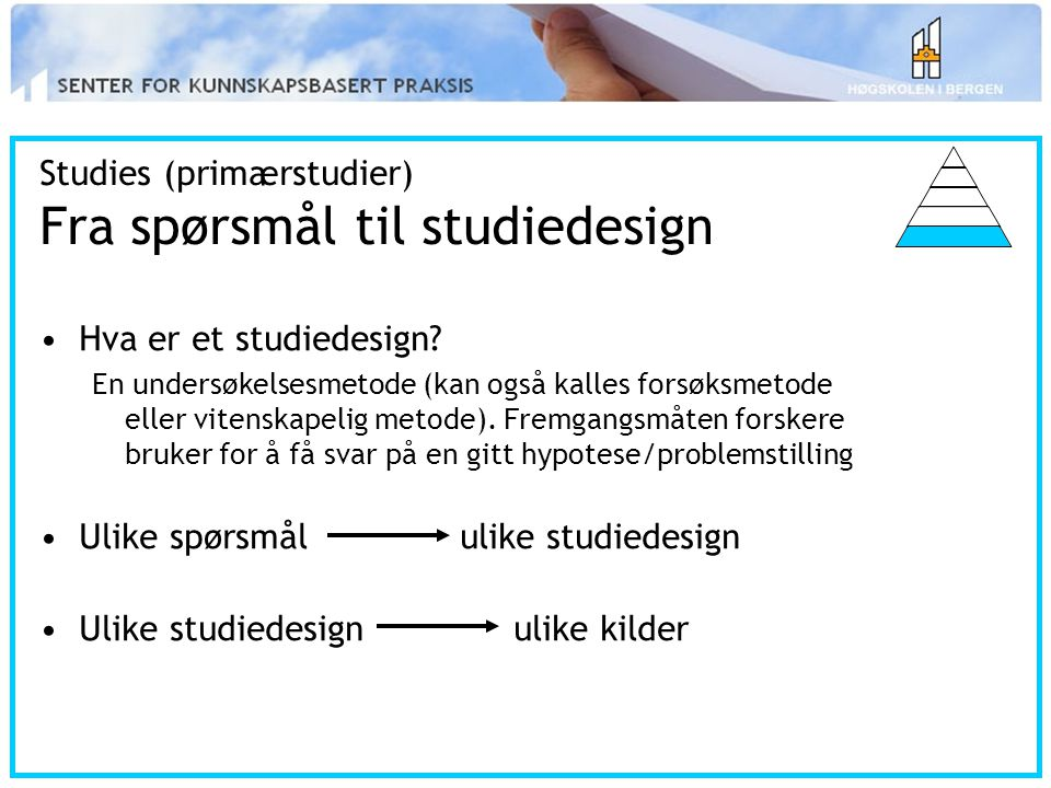 Studies (primærstudier) Fra spørsmål til studiedesign