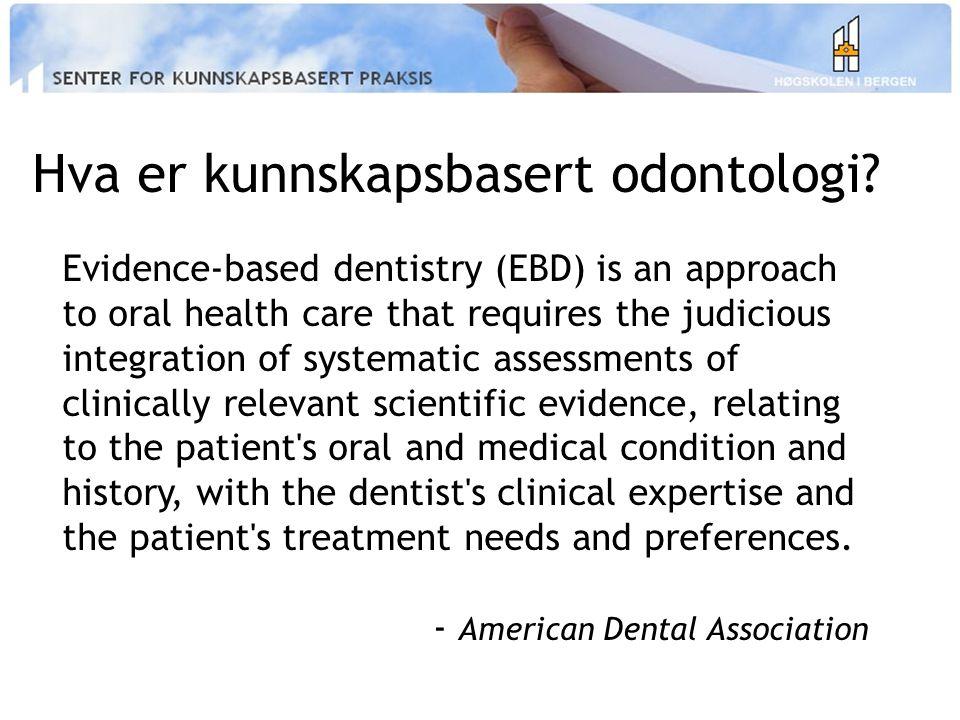 Hva er kunnskapsbasert odontologi