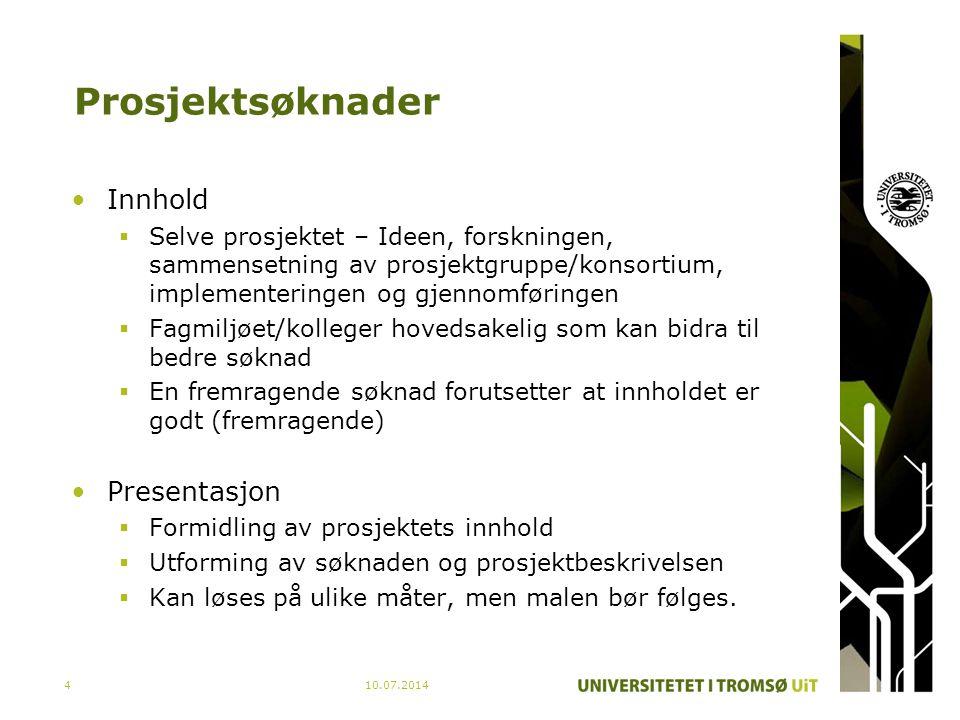 Prosjektsøknader Innhold Presentasjon