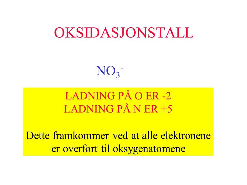 OKSIDASJONSTALL NO3- LADNING PÅ O ER -2 LADNING PÅ N ER +5