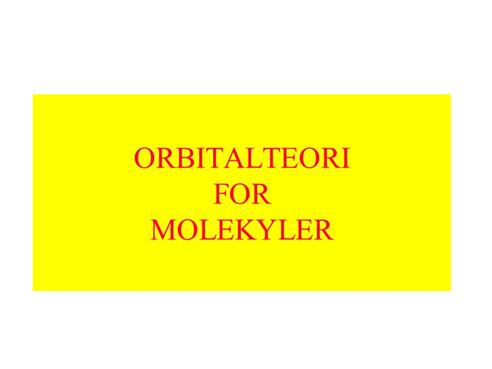 ORBITALTEORI FOR MOLEKYLER