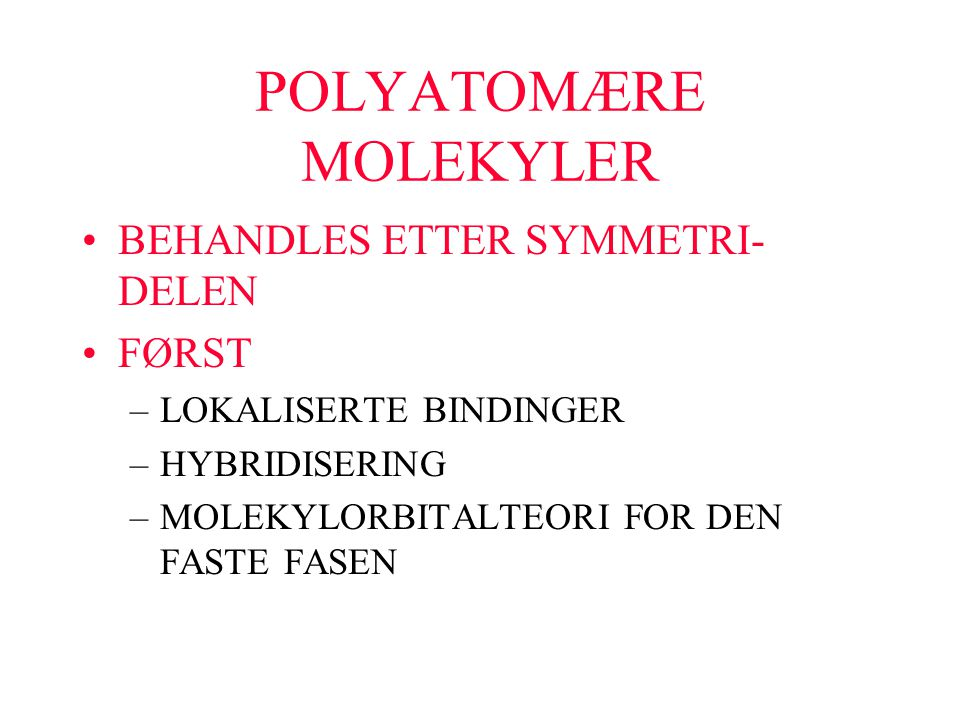 POLYATOMÆRE MOLEKYLER