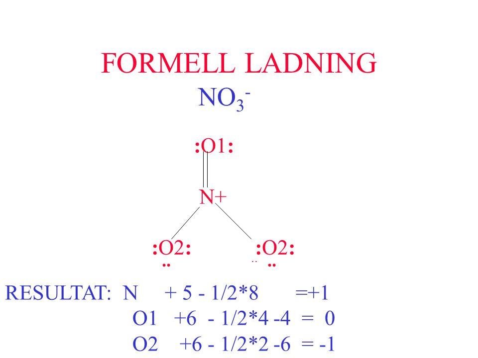 FORMELL LADNING NO3- :O1: N+ :O2: :O2: .. .. ..