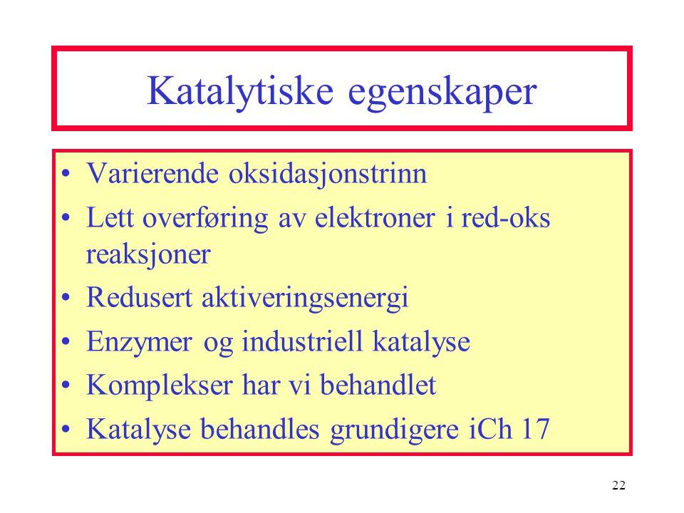 Katalytiske egenskaper