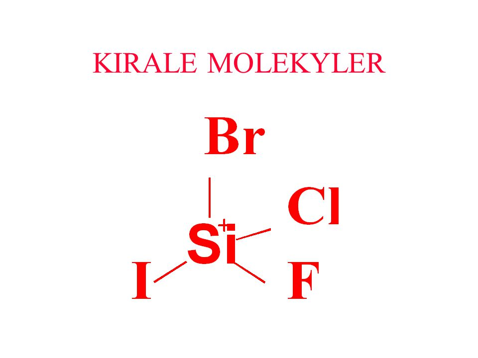 KIRALE MOLEKYLER