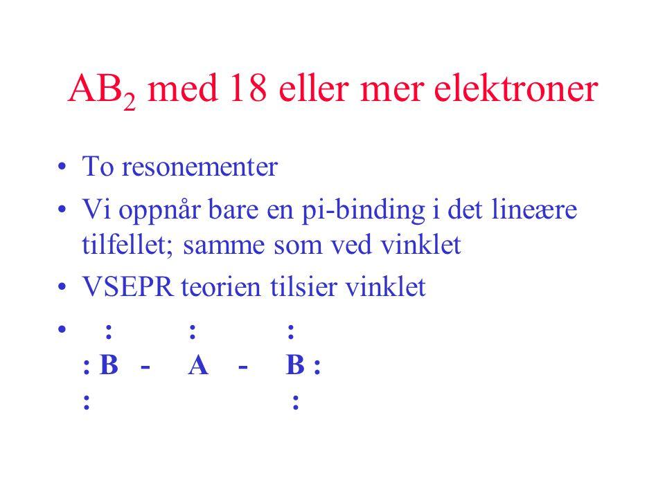 AB2 med 18 eller mer elektroner