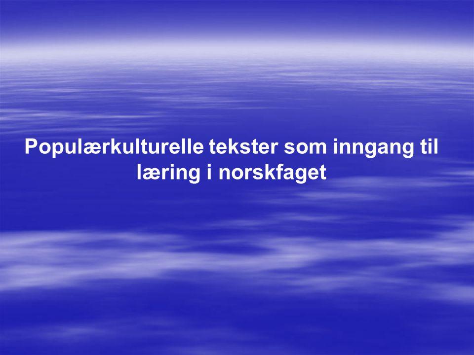 Populærkulturelle tekster som inngang til læring i norskfaget