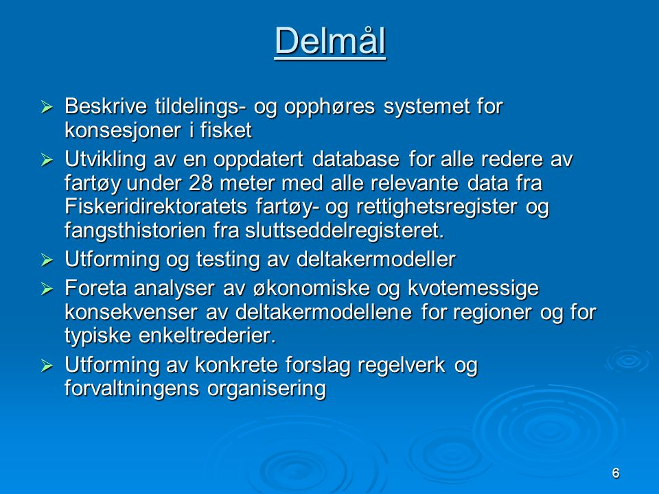Delmål Beskrive tildelings- og opphøres systemet for konsesjoner i fisket.